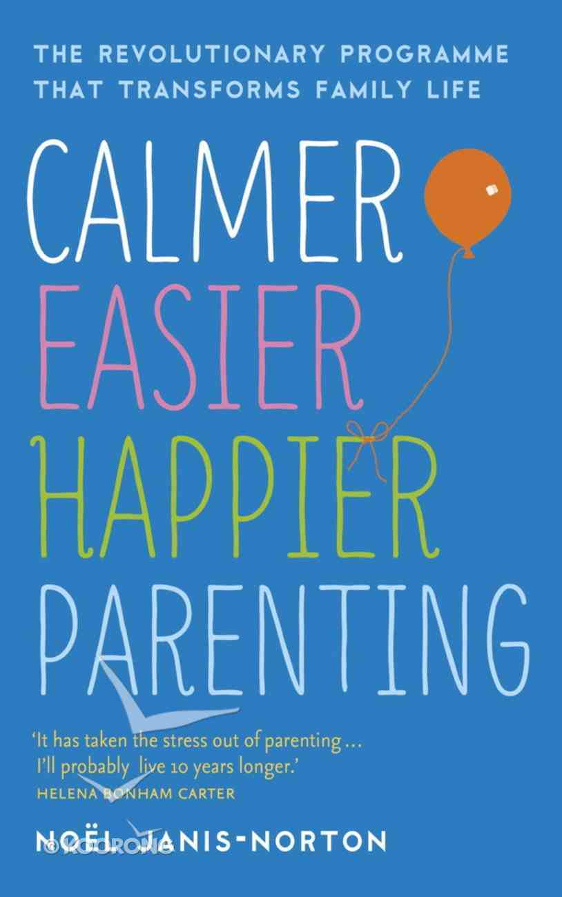 Calmer, Easier, Happier Parenting eBook