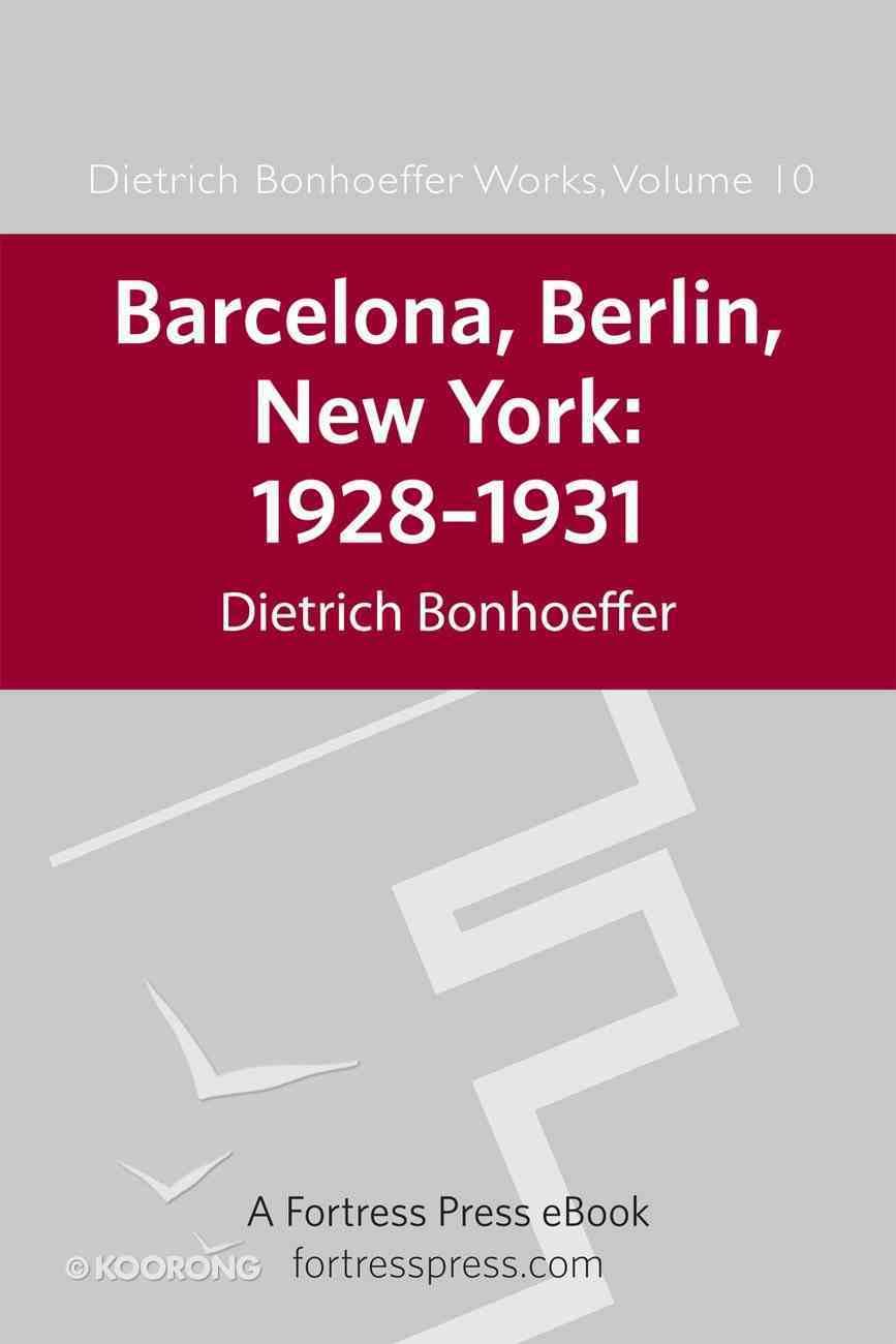 Barcelona, Berlin, New York: 1928-1931 (#10 in Dietrich Bonhoeffer Works Series) eBook