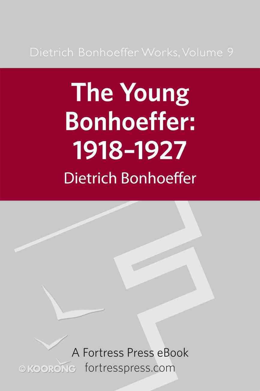 The Young Bonhoeffer: 1918-1927 (#09 in Dietrich Bonhoeffer Works Series) eBook