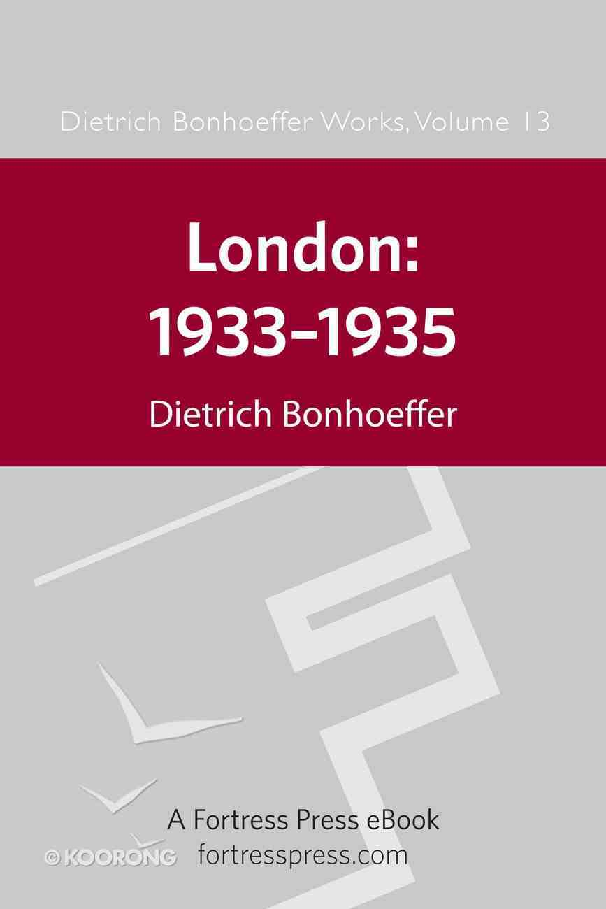 London, 1933-1935 (#13 in Dietrich Bonhoeffer Works Series) eBook