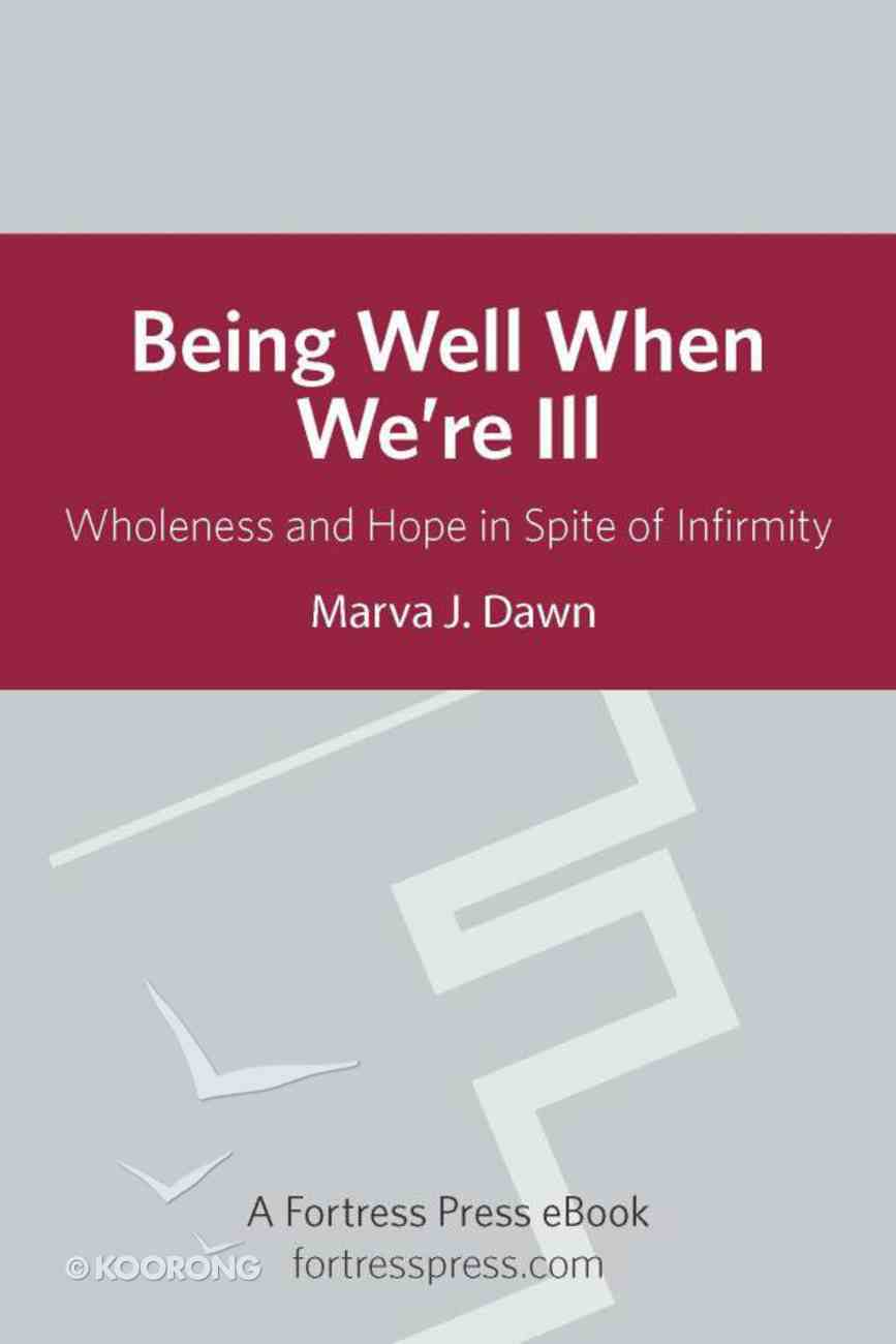 Being Well When We Are Ill eBook