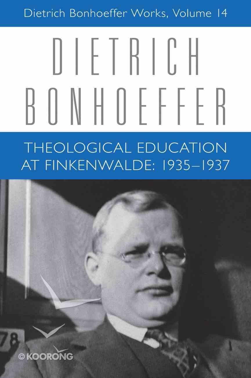 Theological Education At Finkenwalde: 1935-1937 (#14 in Dietrich Bonhoeffer Works Series) eBook