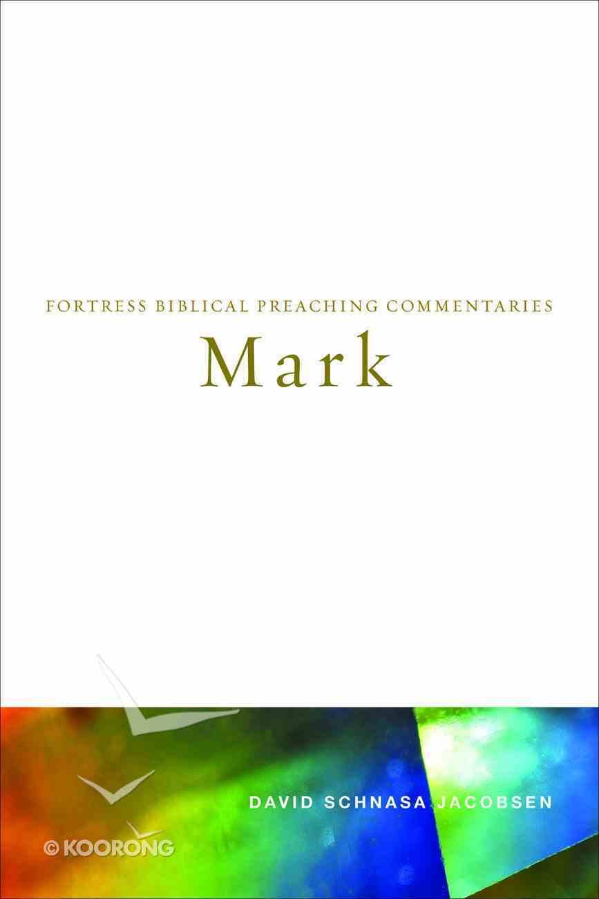 Mark (Fortress Biblical Peaching Commentaries Series) eBook