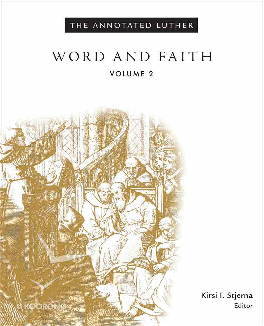 Word and Faith (#02 in The Annotated Luther Series) eBook