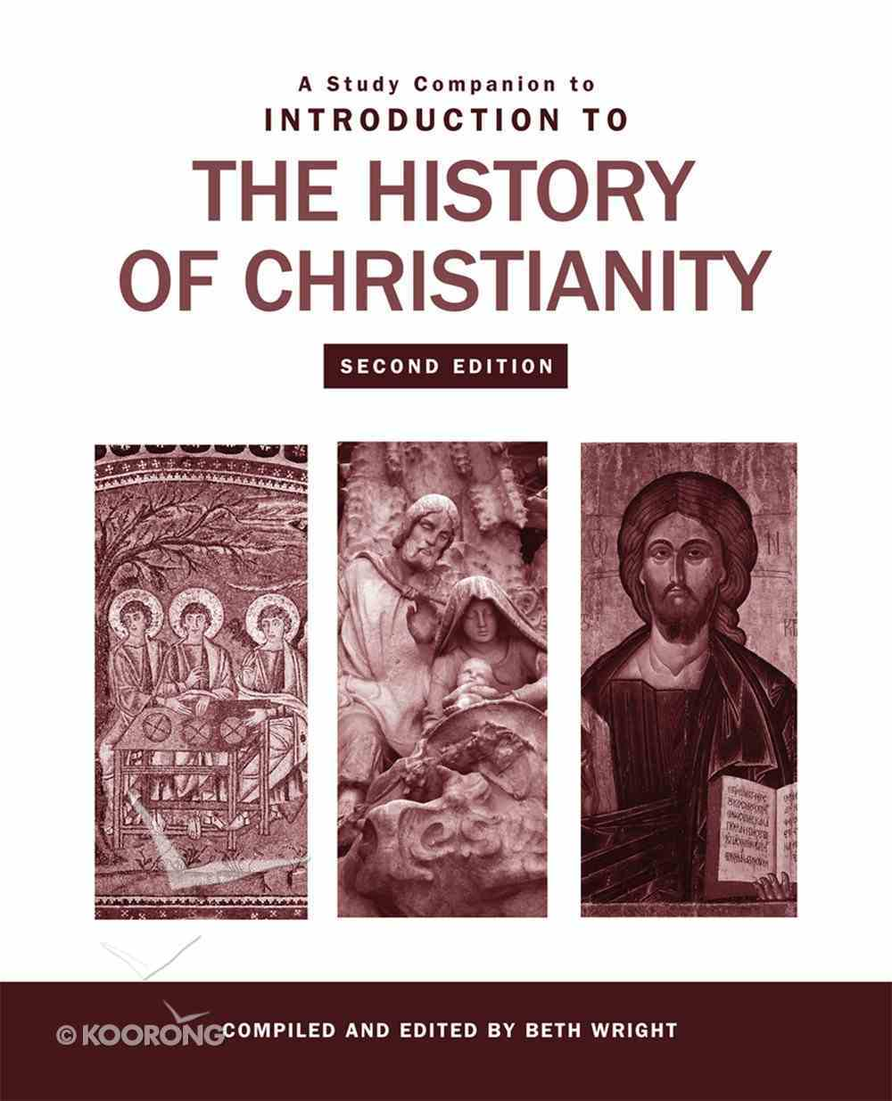 A Study Companion to Introduction to the History of Christianity eBook