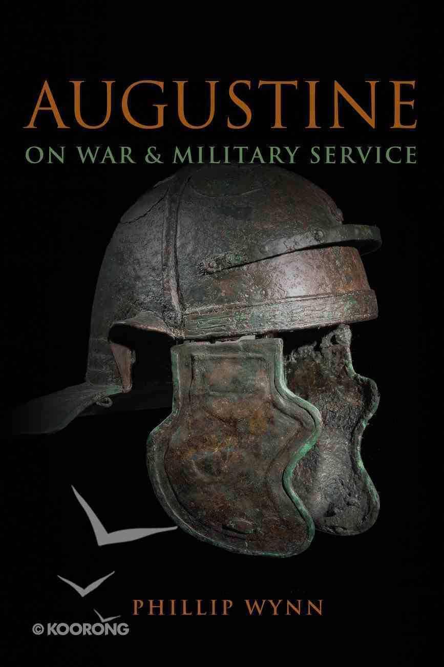 Augustine on War and Military Service eBook