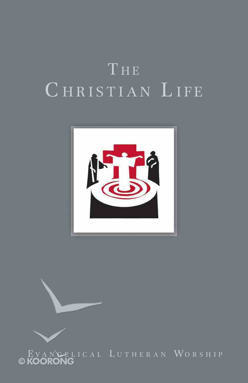 The Christian Life (Using Evangelical Lutheran Worship Series) eBook