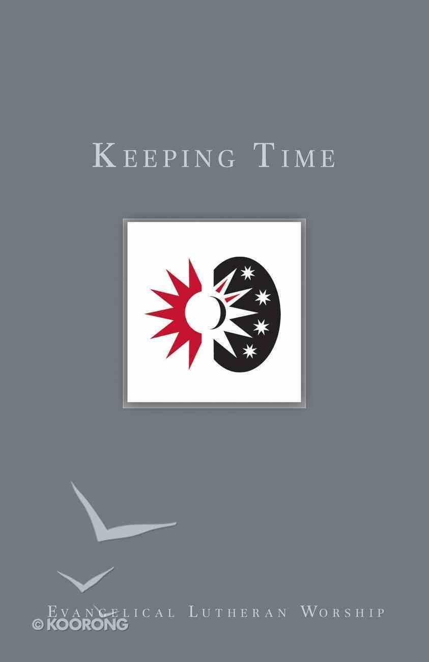 Keeping Time (Using Evangelical Lutheran Worship Series) eBook