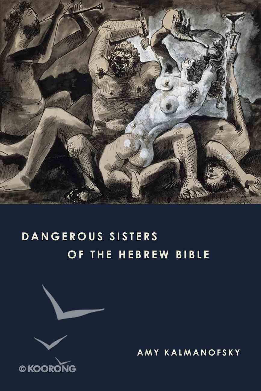 Dangerous Sisters of the Hebrew Bible eBook