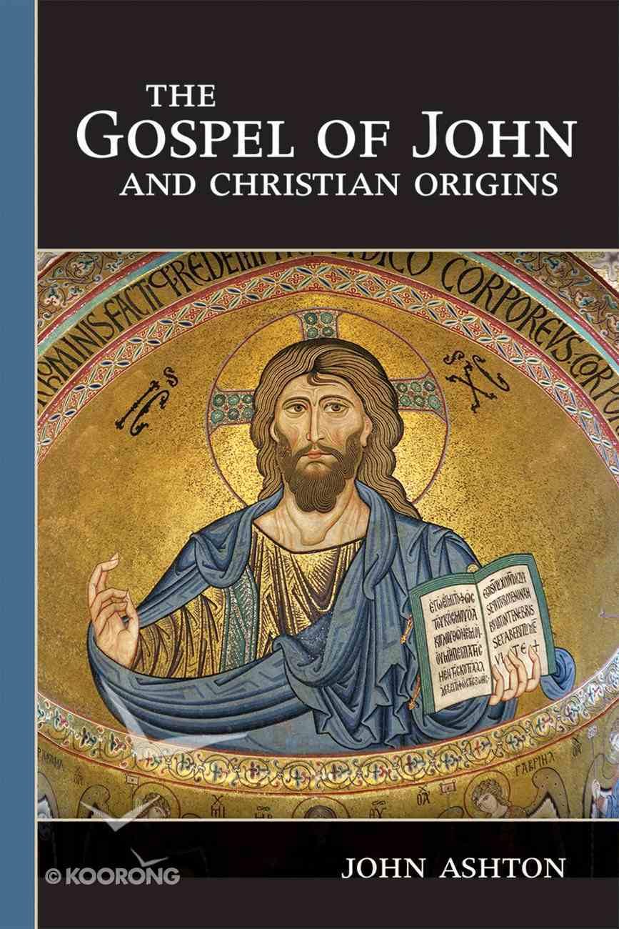 The Gospel of John and Christian Origins eBook
