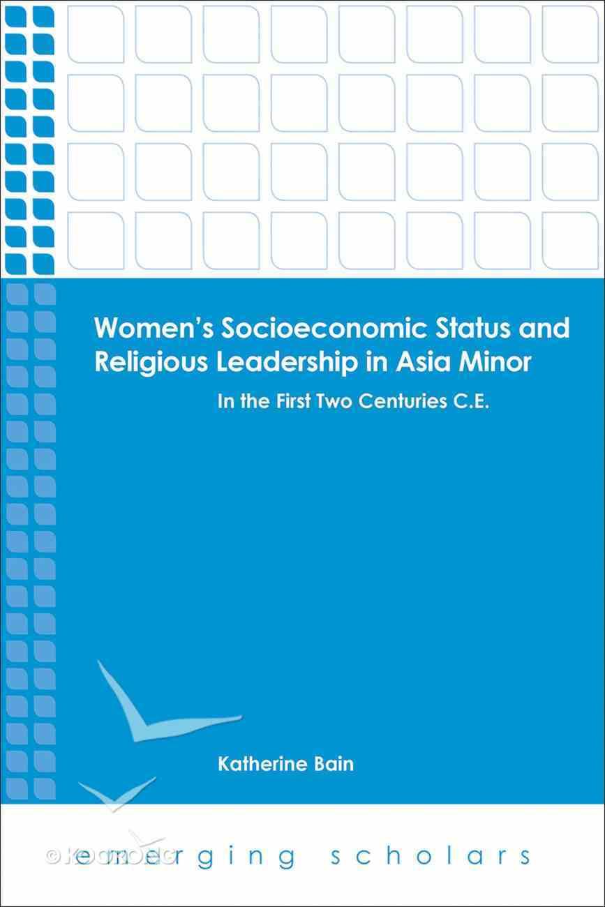 Women's Socioeconomic Status and Religious Leadership in Asia Minor (Emerging Scholars Series) eBook