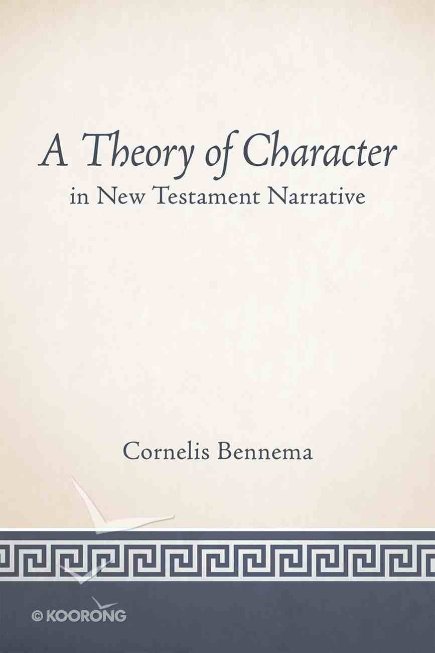 A Theory of Character in New Testament Narrative eBook