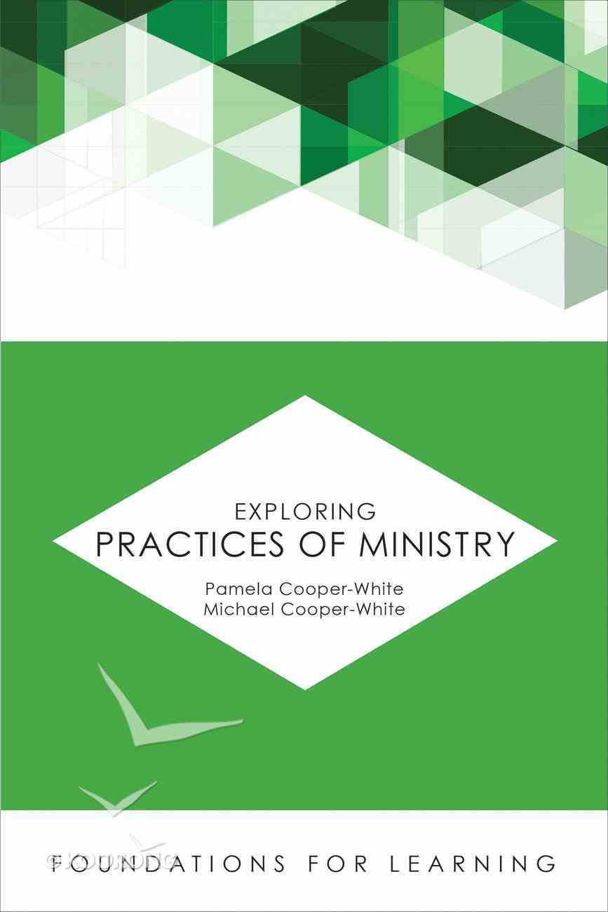 Exploring Practices of Ministry (Foundations For Leaning Series) eBook