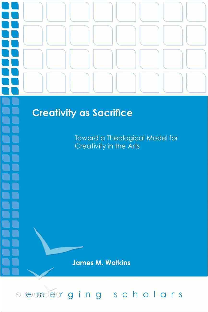 Creativity as Sacrifice (Emerging Scholars Series) eBook