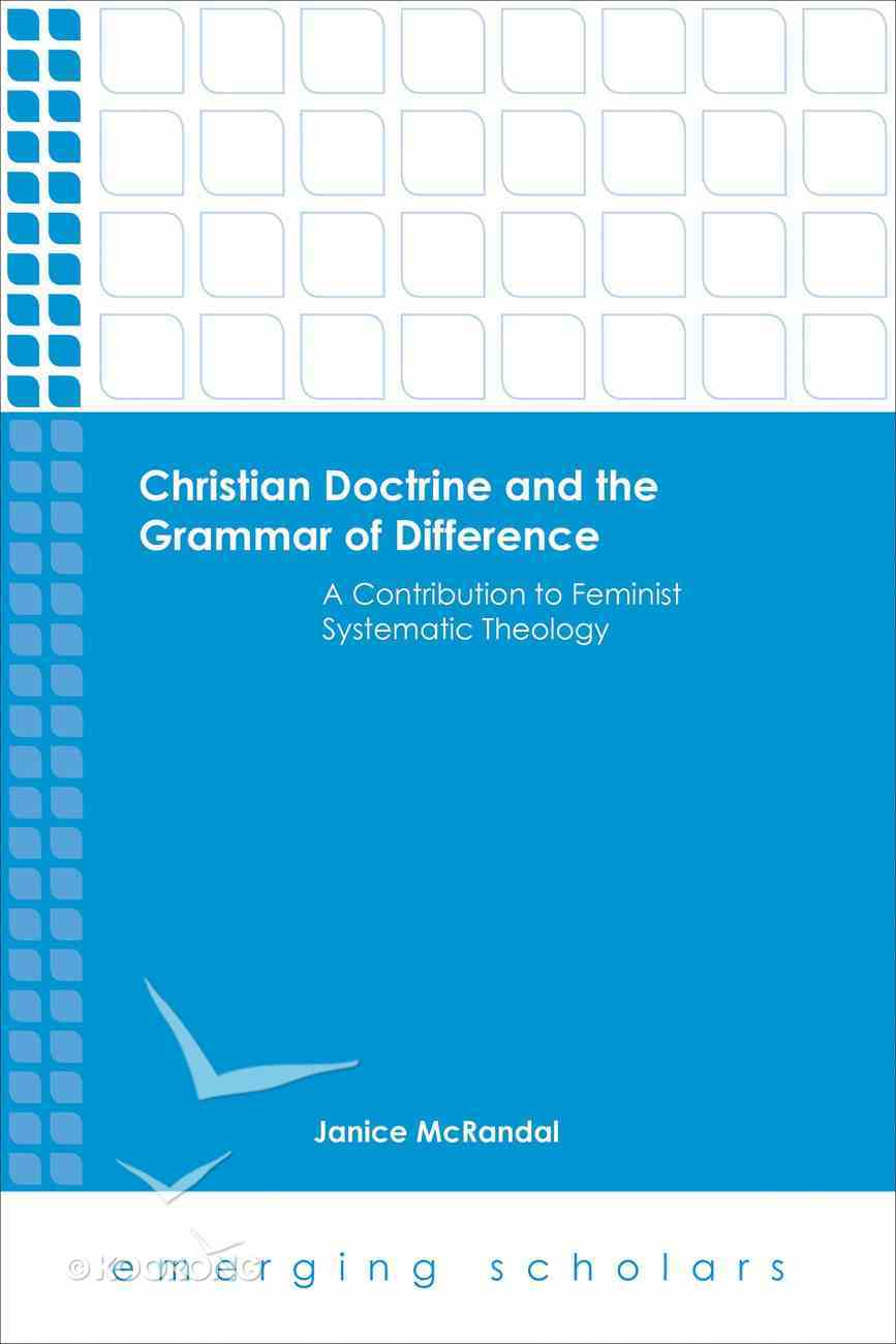Christian Doctrine and the Grammar of Difference - a Contribution to Feminist Systematic Theology (Emerging Scholars Series) eBook