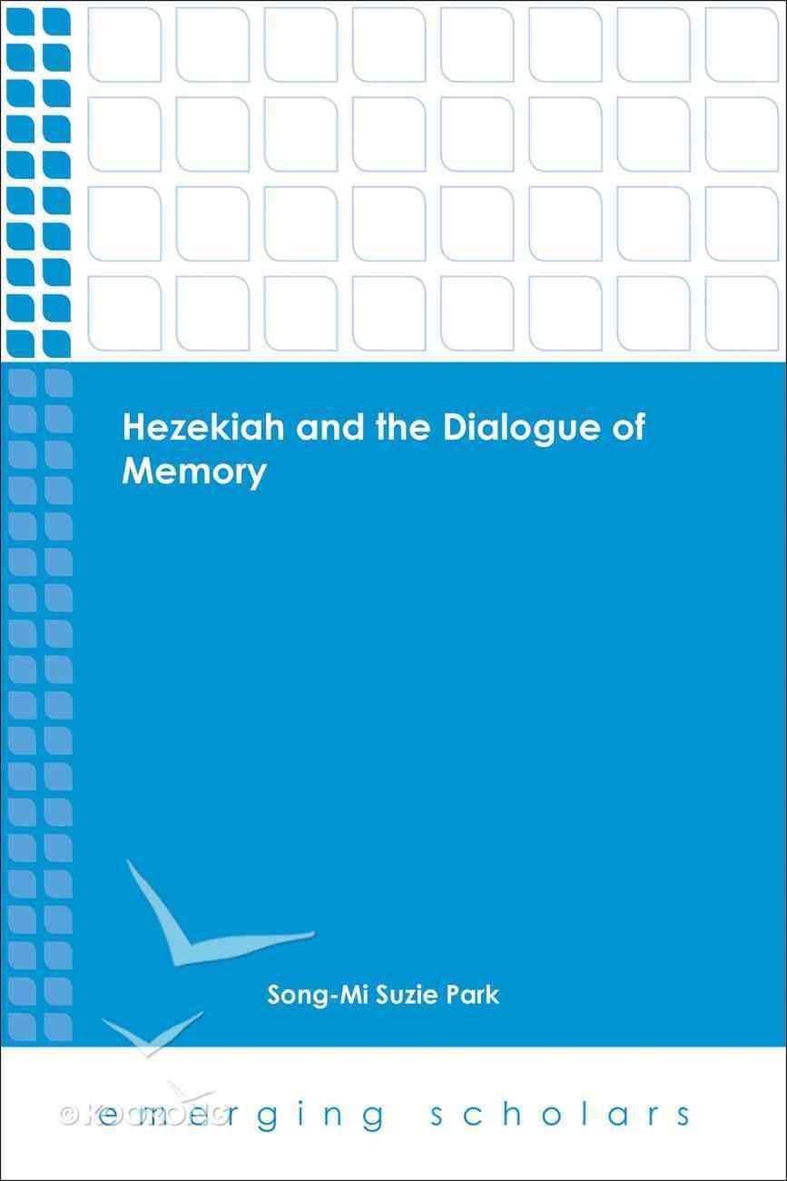 Hezekiah and the Dialogue of Memory (Emerging Scholars Series) eBook