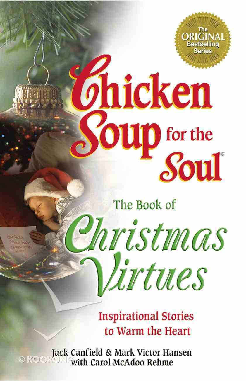 The Book of Christmas Virtues (Chicken Soup For The Soul Series) eBook