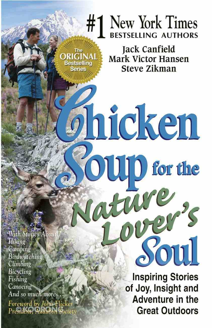 Chicken Soup For the Nature Lover's Soul (Chicken Soup For The Soul Series) eBook