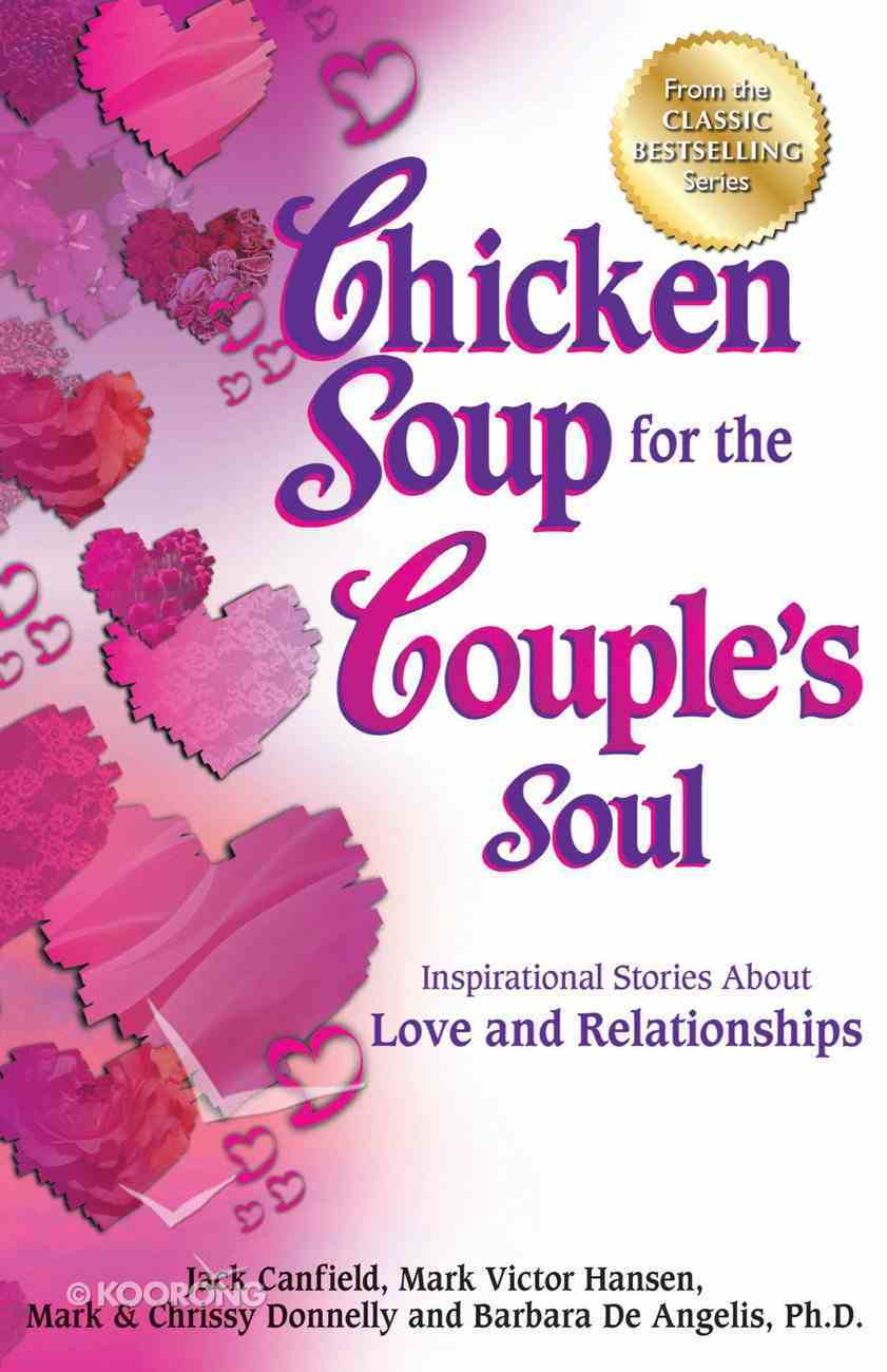 Chicken Soup For the Couple's Soul (Chicken Soup For The Soul Series) eBook