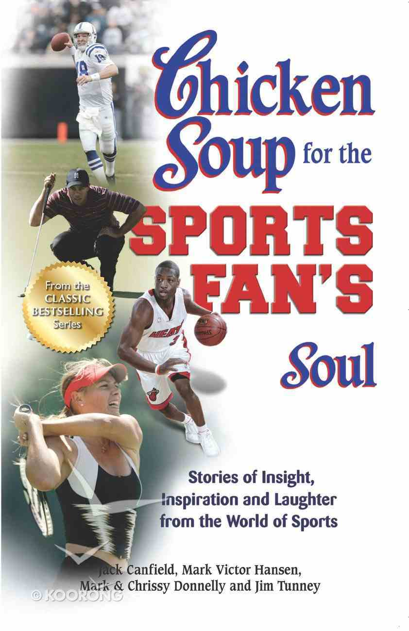 Chicken Soup For the Sports Fan's Soul (Chicken Soup For The Soul Series) eBook