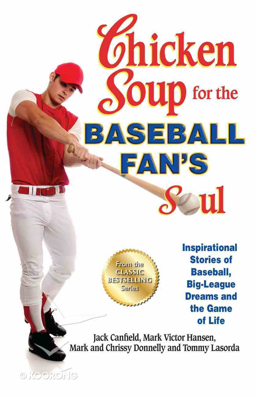Chicken Soup For the Baseball Fan's Soul (Chicken Soup For The Soul Series) eBook