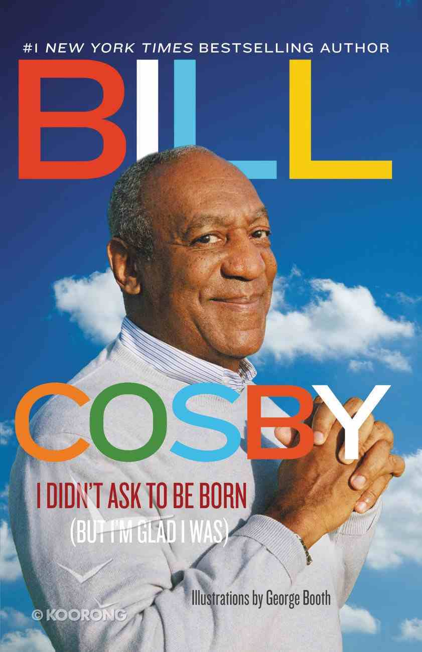 I Didn't Ask to Be Born eBook