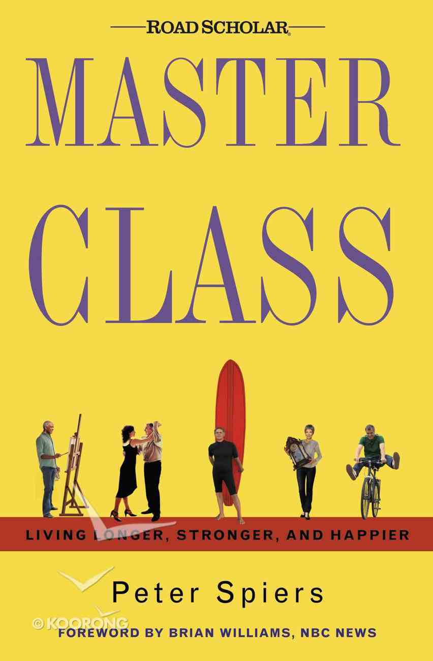 Master Class: Living Longer, Stronger, and Happier eBook