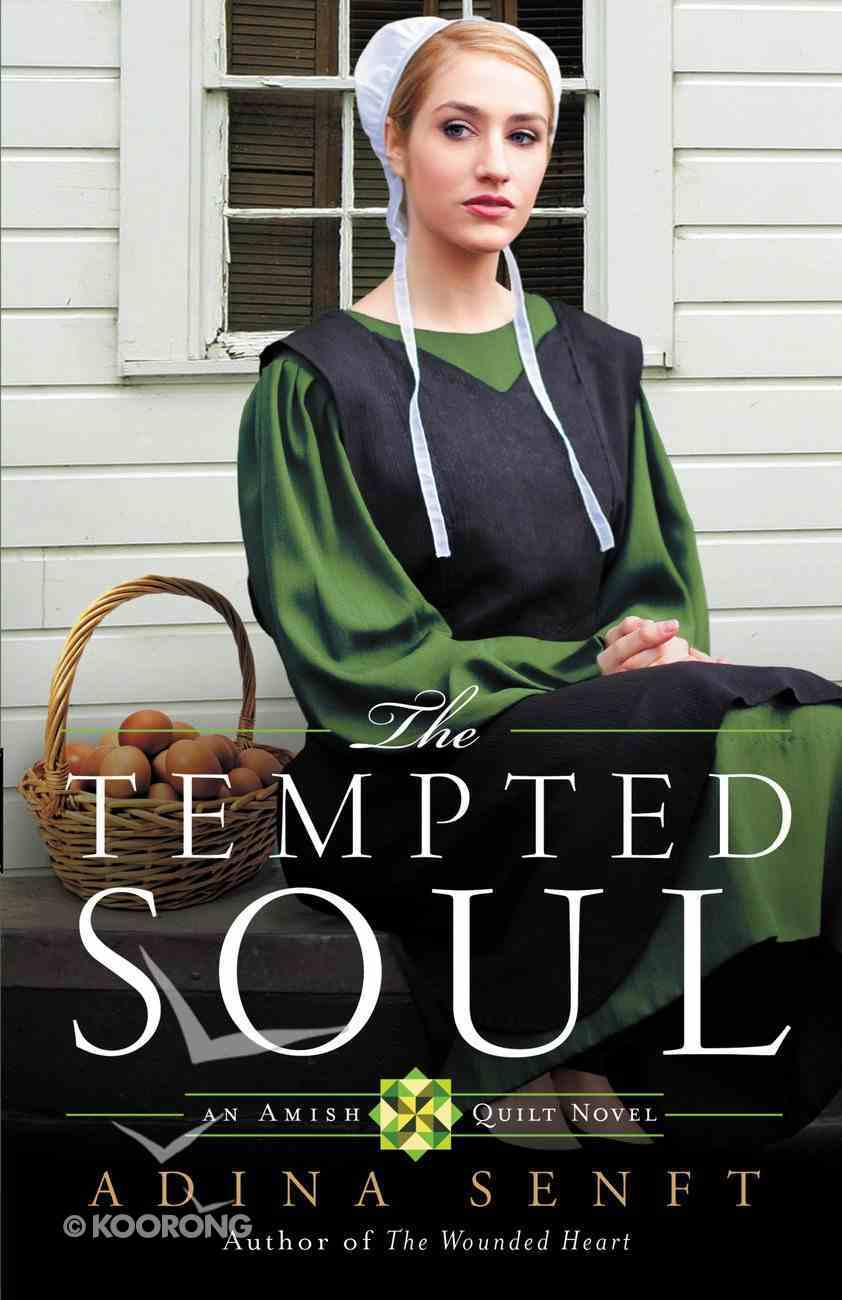 The Tempted Soul (#03 in An Amish Quilt Novel Series) eBook