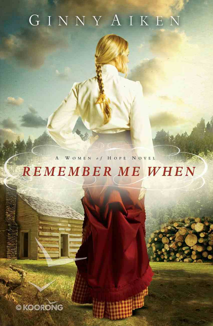 Remember Me When (#02 in A Women Of Hope Novel Series) eBook