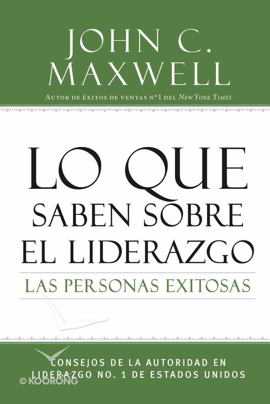 Lo Que Saben Sobre El Liderazgo Las Personas Exitosas eBook