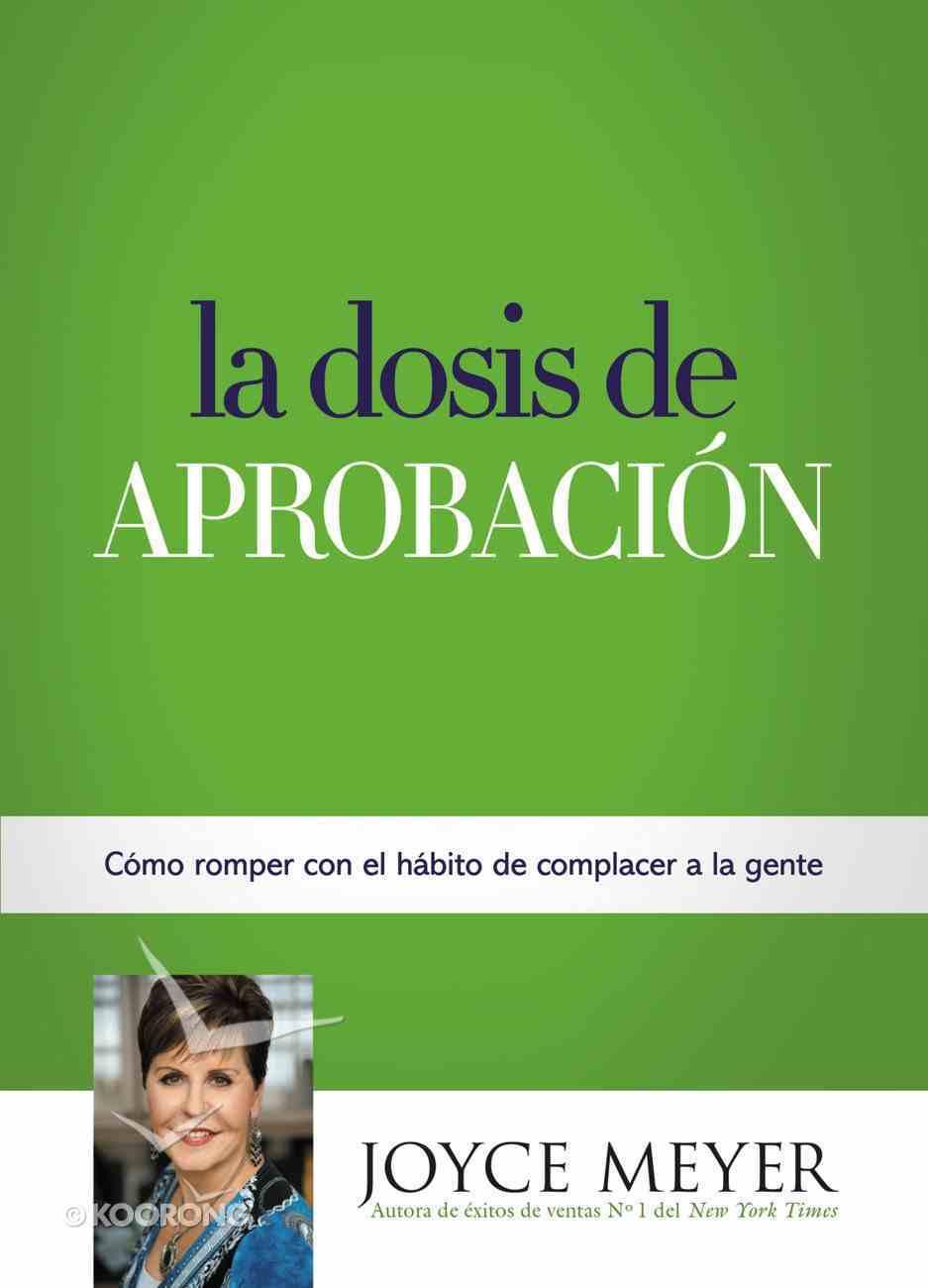 La Dosis De Aprobacin, La eBook