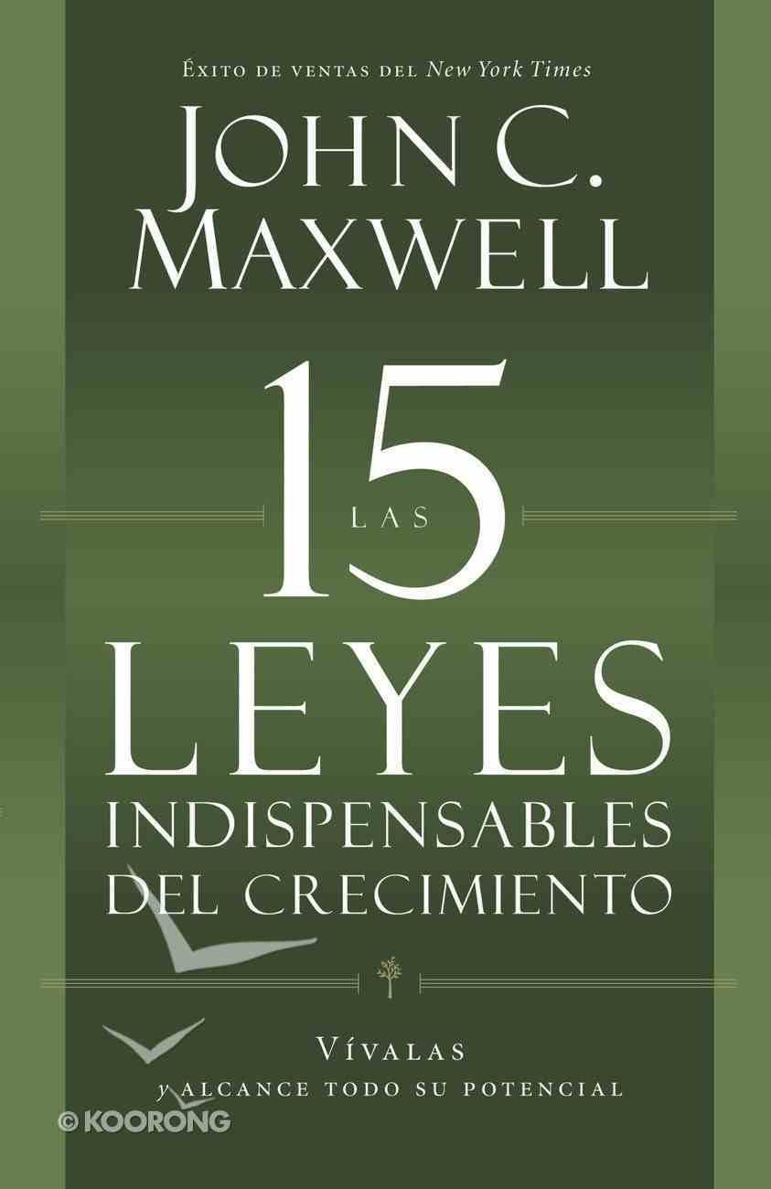 Las 15 Leyes Indispensables Del Crecimiento eBook