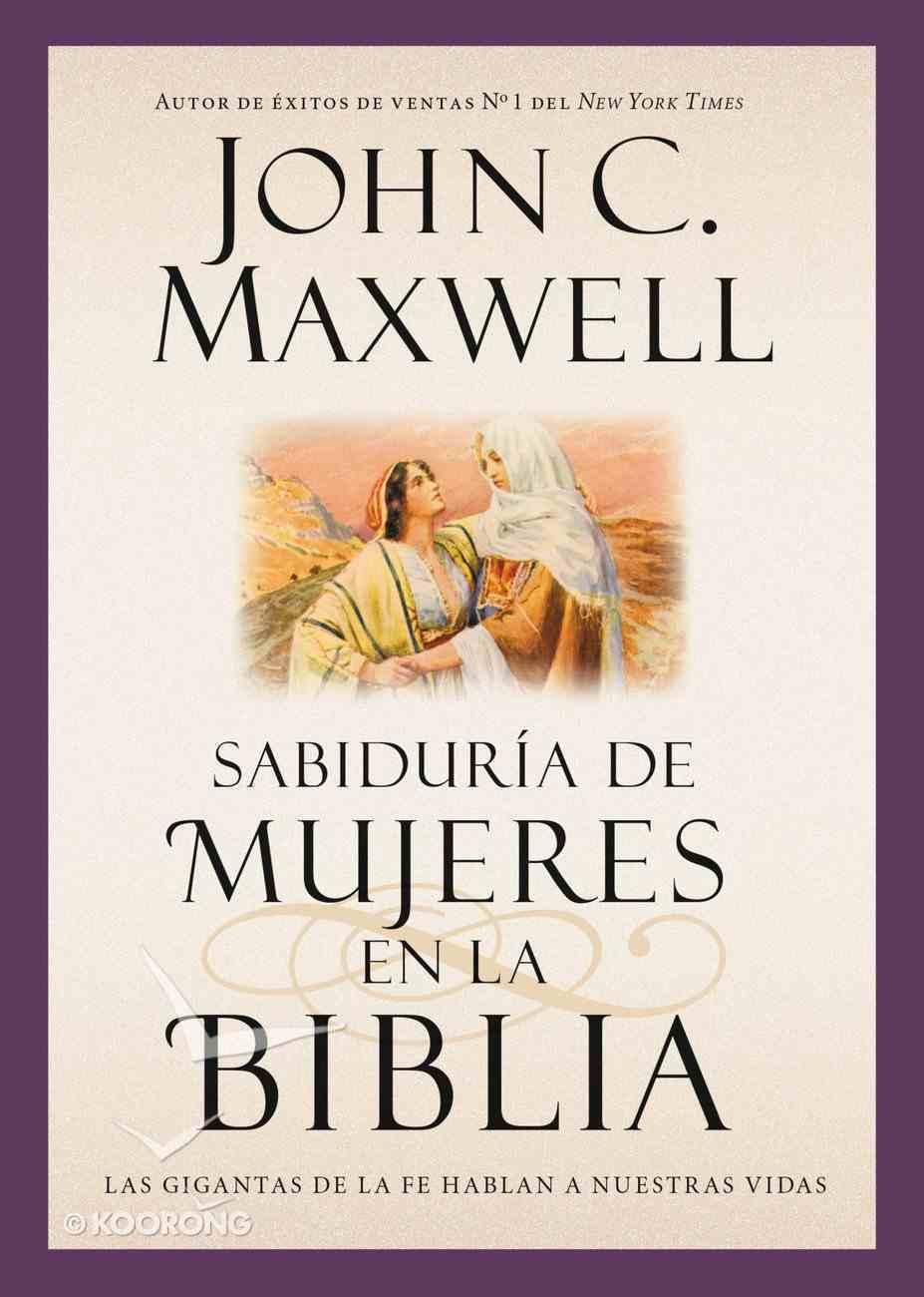 Sabidura De Mujeres En La Biblia By John C Maxwell Koorong