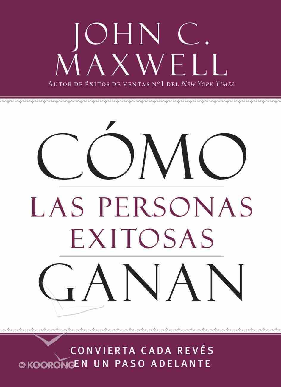Cmo Las Personas Exitosas Ganan (How Successful People Win) eBook