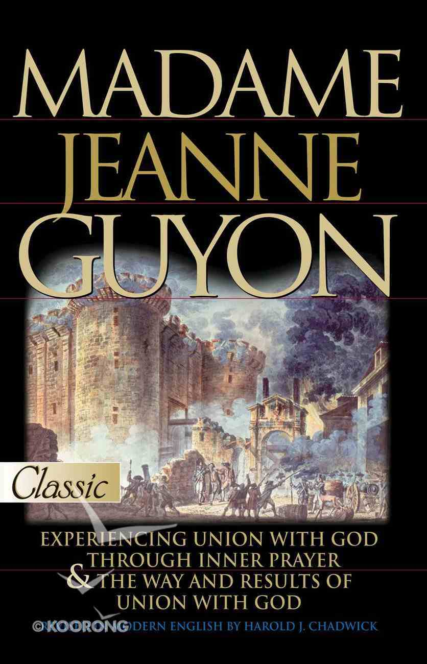 Madame Jeanne Guyon (Pure Gold Classics Series) eBook