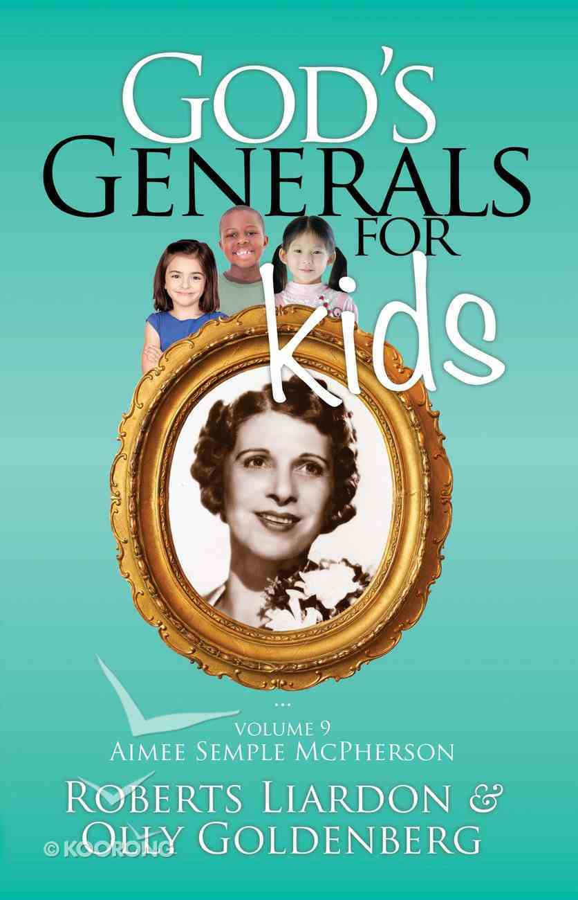 Aimee Semple Mcpherson (#09 in God's Generals For Kids Series) eBook