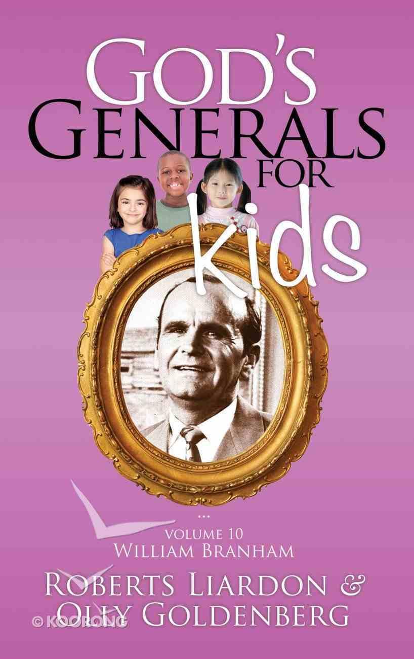 William Branham (#10 in God's Generals For Kids Series) eBook