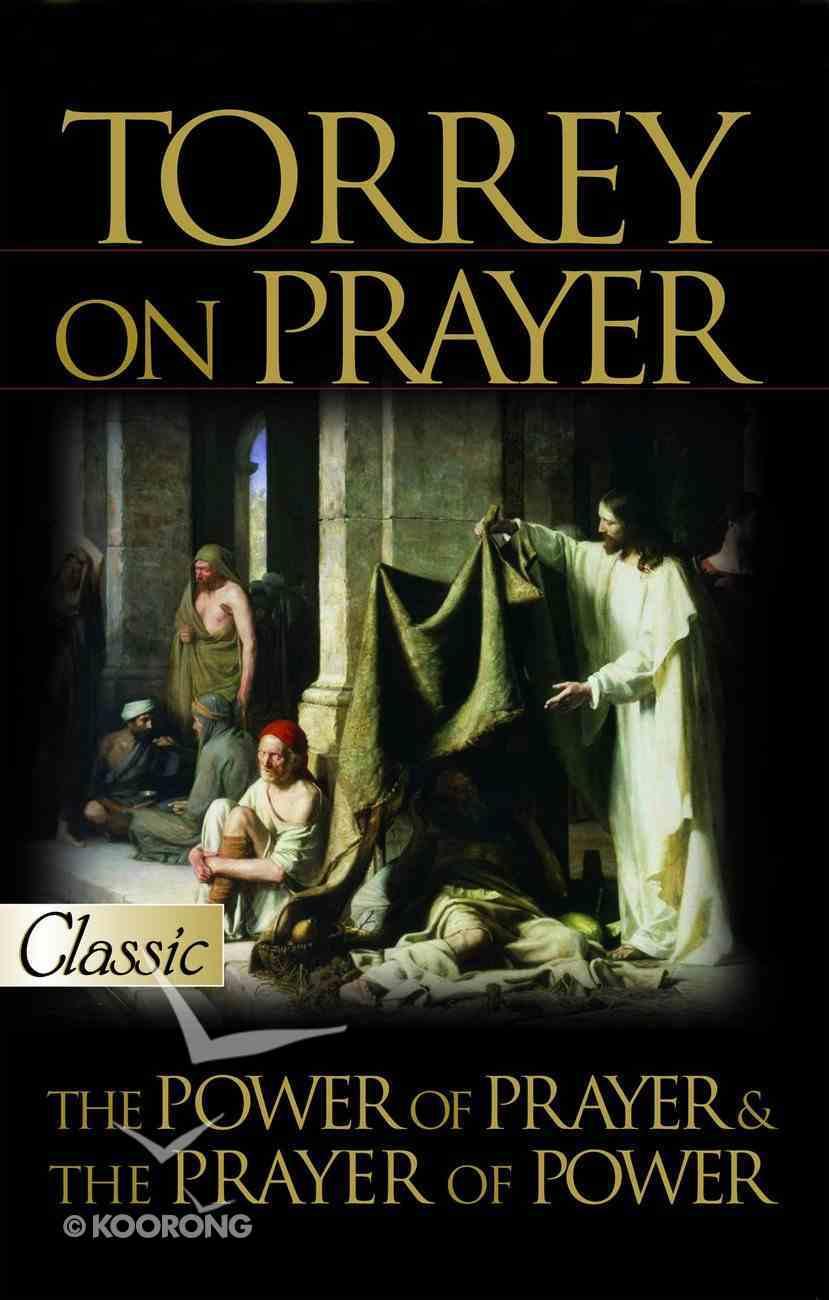 Torrey on Prayer (Pure Gold Classics Series) eBook