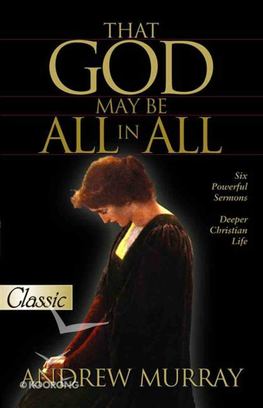 That God May Be All in All (Pure Gold Classics Series) eBook