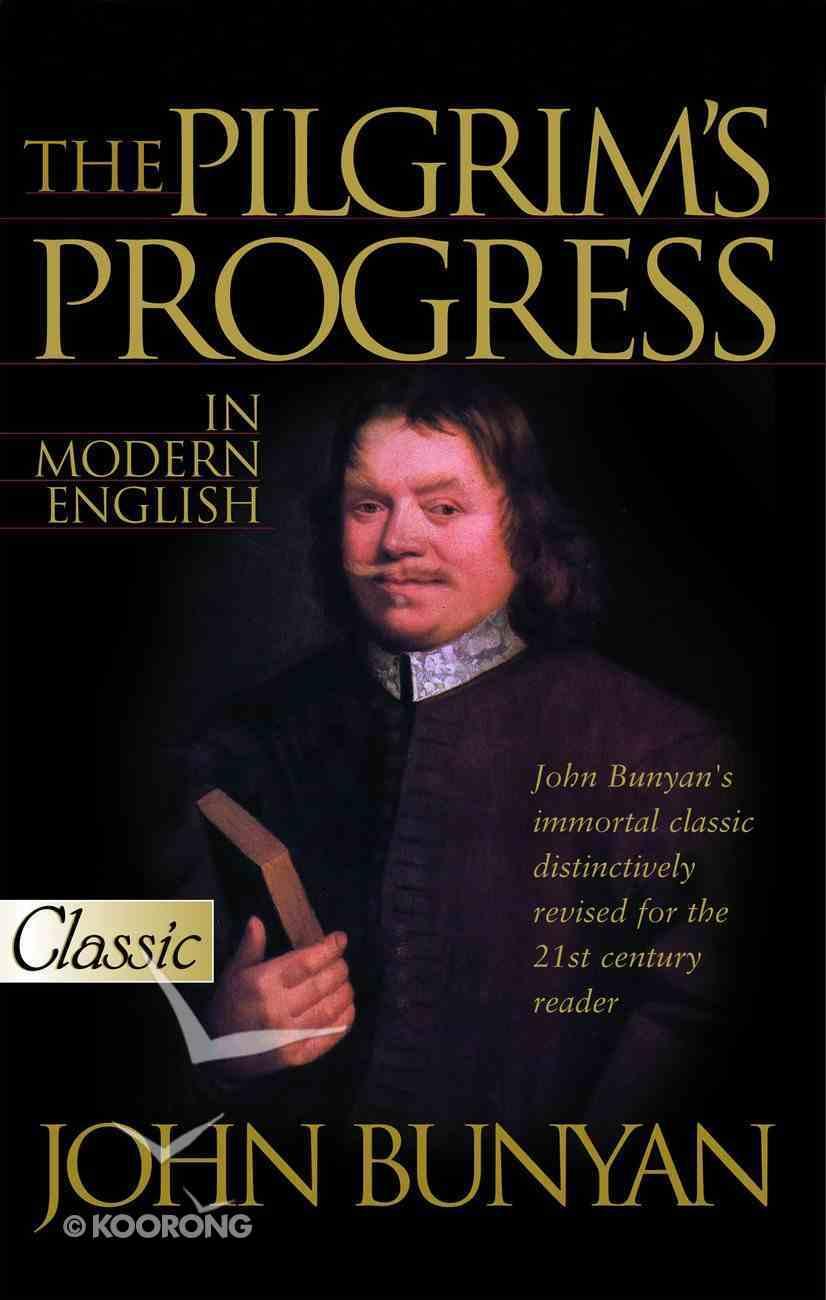Pilgrim's Progress in Modern English (Pure Gold Classics Series) eBook
