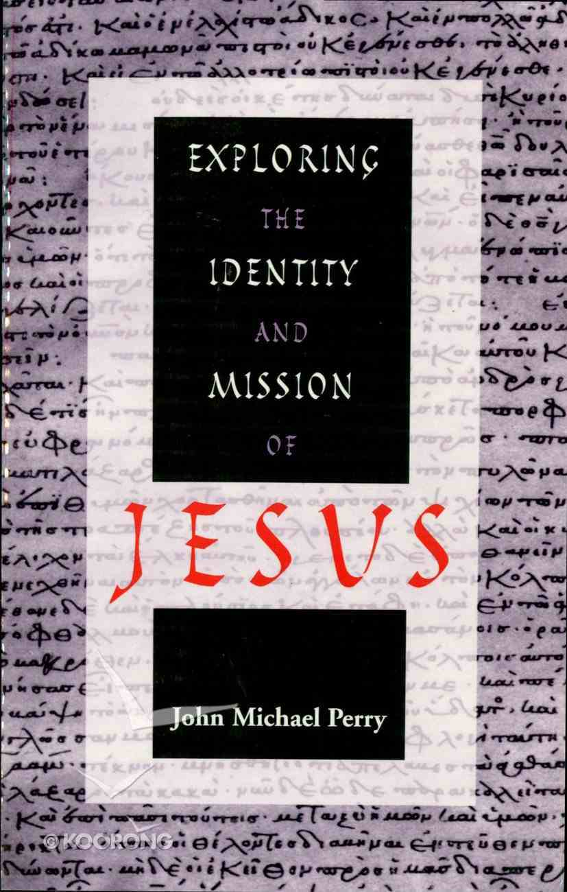 Exploring the Identity and Mission of Jesus eBook