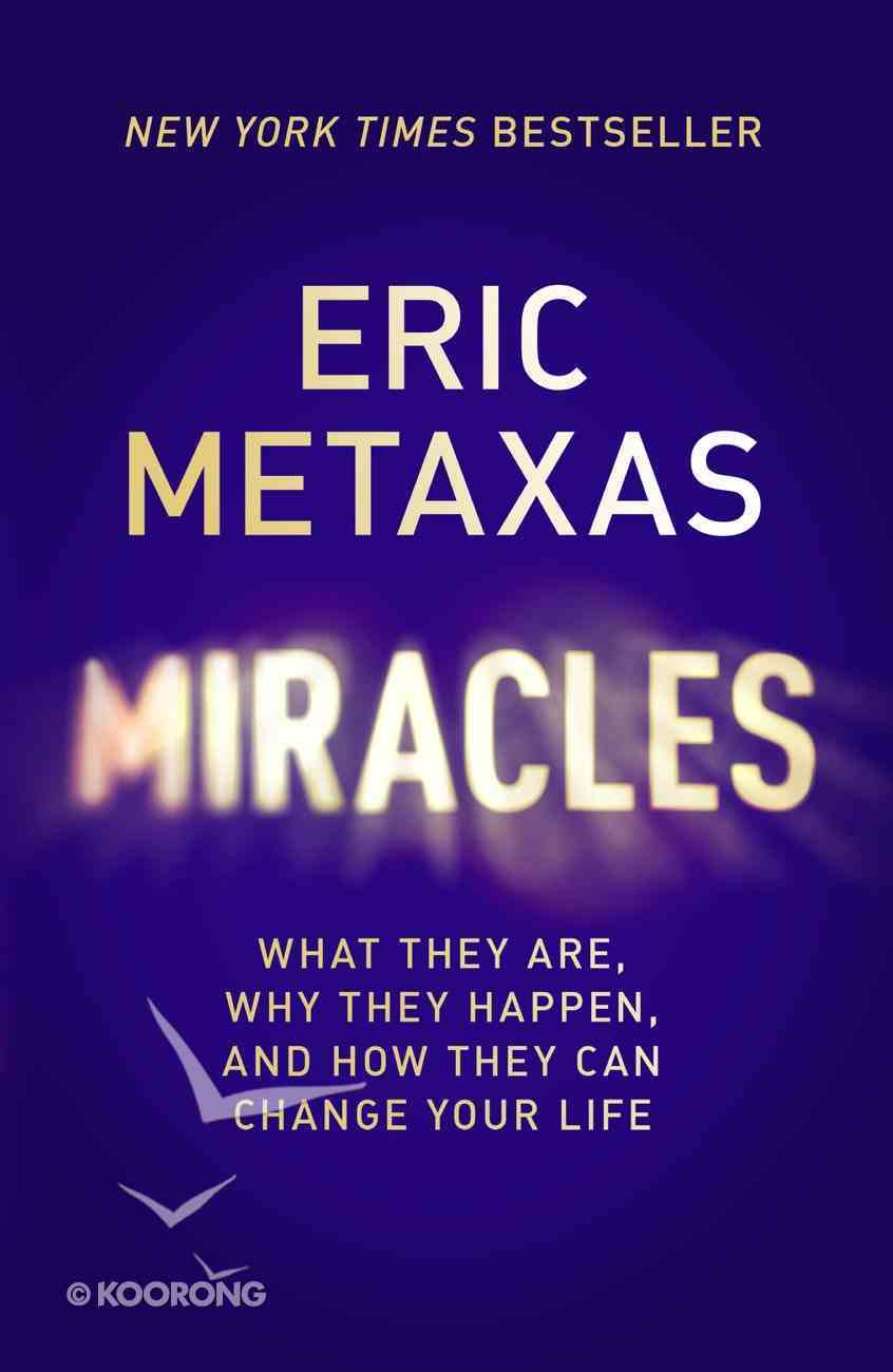 Miracles: What They Are, Why They Happen, and How They Can Change Your Life eBook