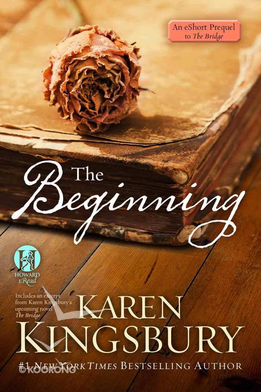 The Beginning (An Eshort Prequel To The Bridge) eBook