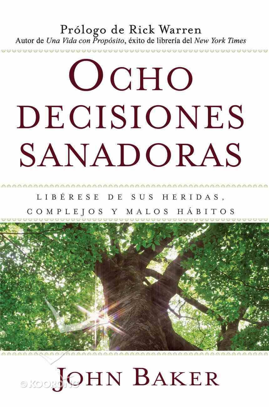 Ocho Decisiones Sanadoras (Life's Healing Choices) eBook