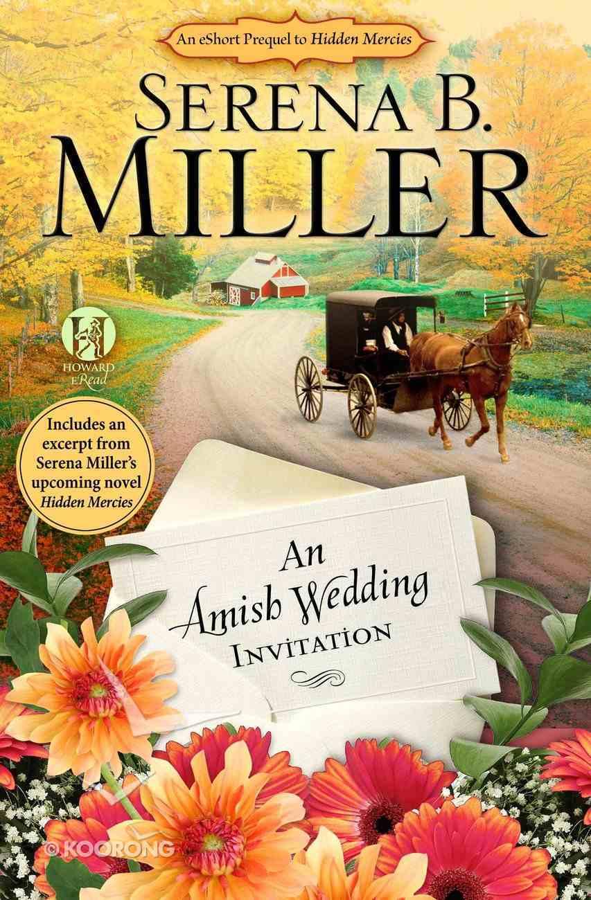An Amish Wedding Invitation; An Eshort Account of a Real Amish Wedding eBook