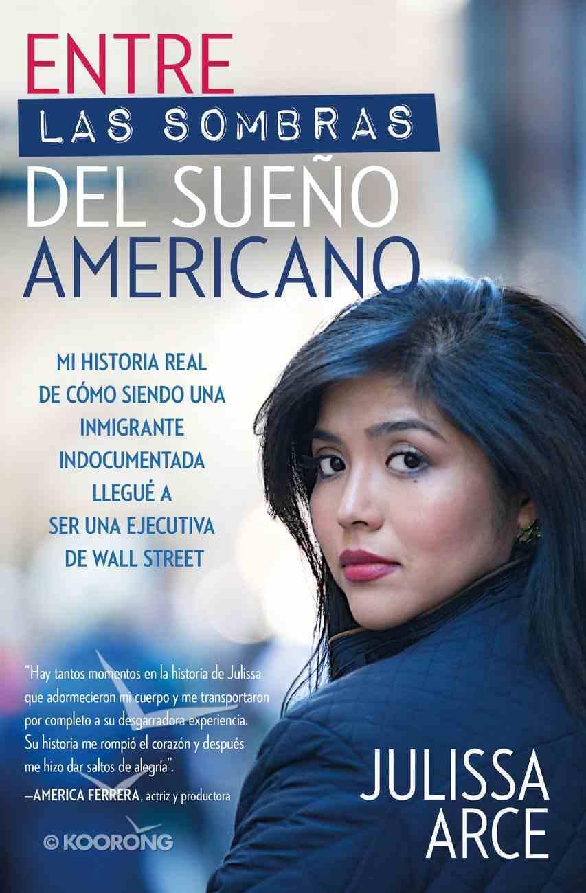 Entre Las Sombras Del Sueo Americano eBook