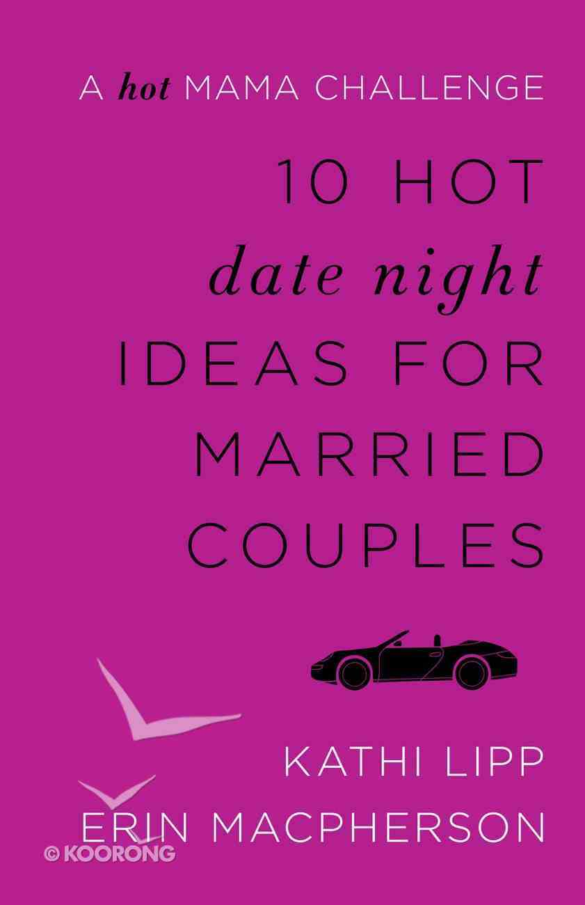 10 Hot Date Night Ideas For Married Couples eBook