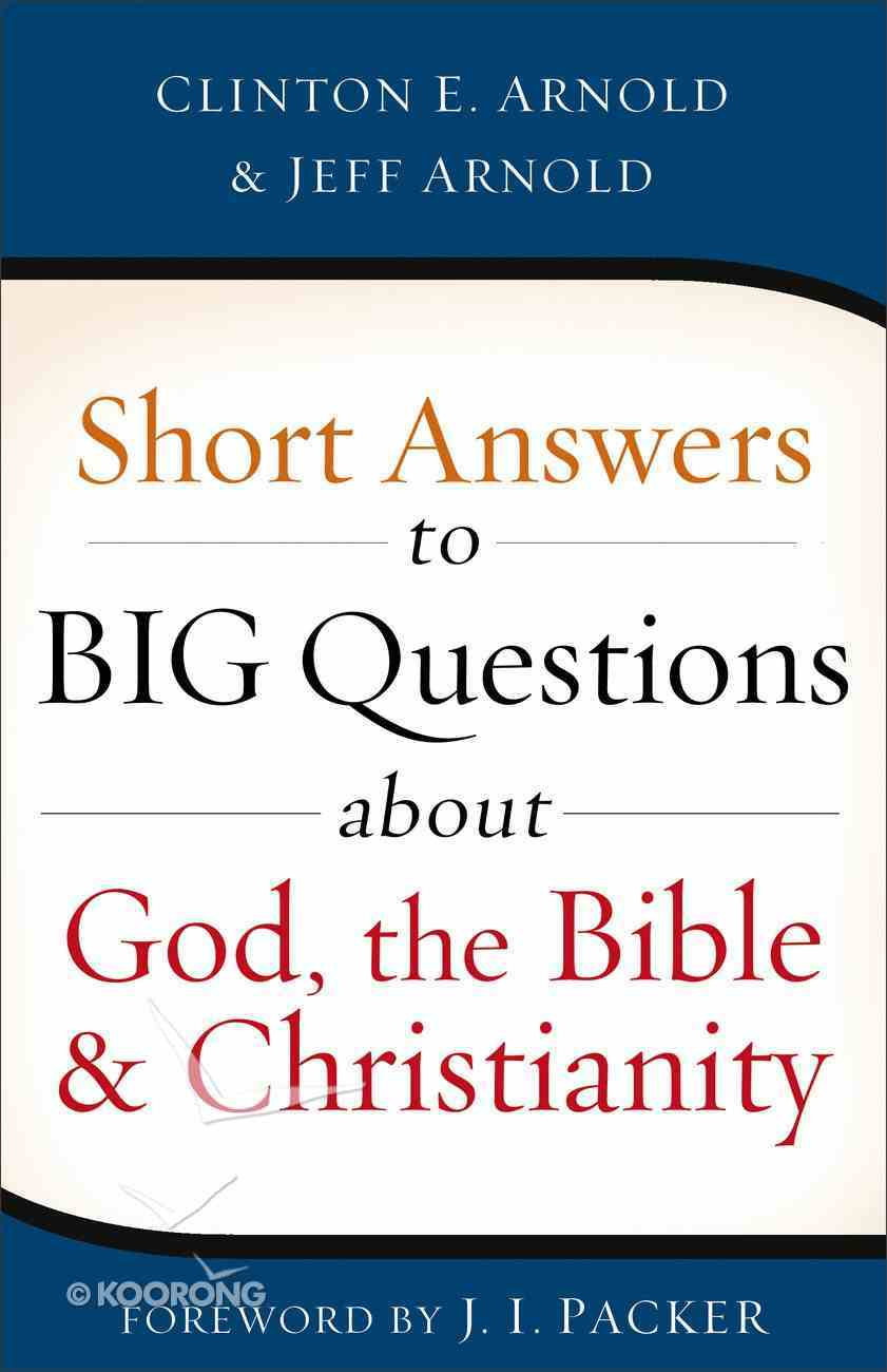 Short Answers to Big Questions About God, the Bible, and Christianity eBook