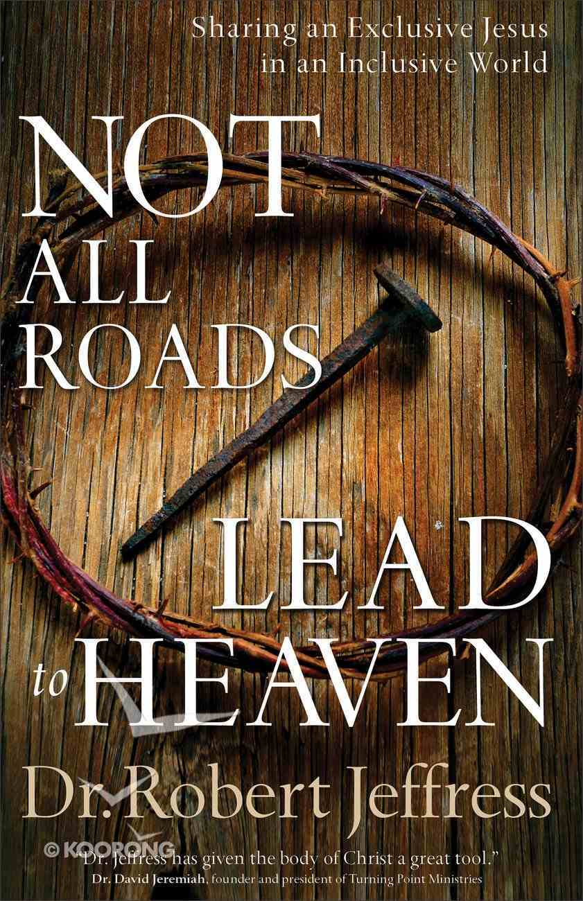 Not All Roads Lead to Heaven eBook
