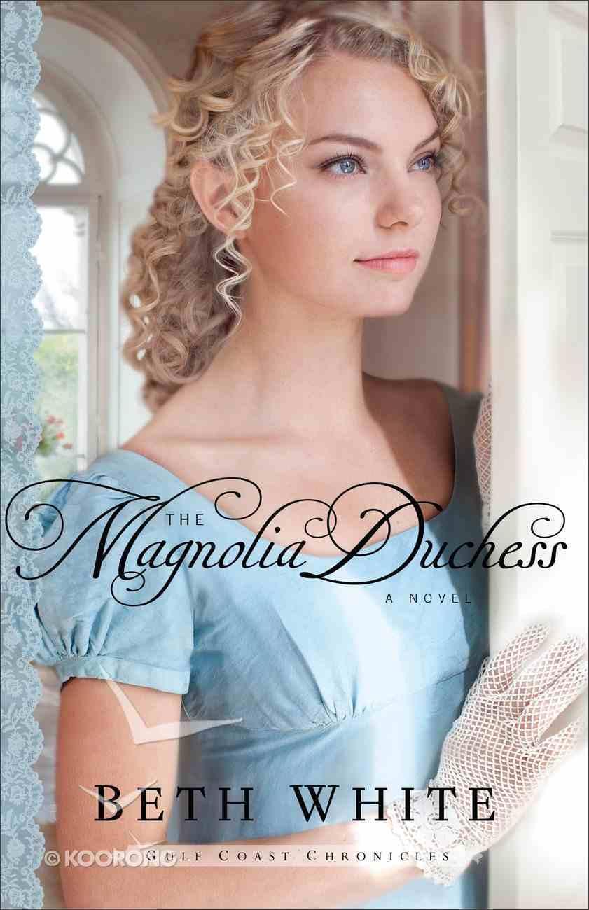 The Magnolia Duchess (#03 in Gulf Coast Chronicles Series) eBook